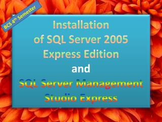 Installation of  SQL Server 2005 Express Edition  and SQL Server Management Studio Express