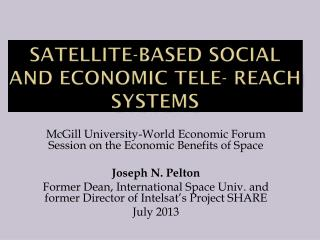 Satellite-Based Social and Economic Tele- Reach Systems