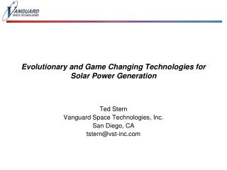 Evolutionary and Game Changing Technologies for Solar Power Generation