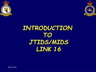 INTRODUCTION  TO  JTIDS/MIDS LINK 16