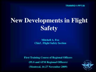 New Developments in Flight Safety