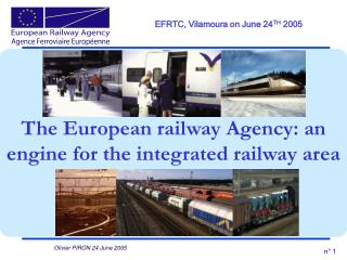 The European railway Agency: an engine for the integrated railway area