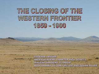 The Closing of the Western Frontier 1859 - 1900