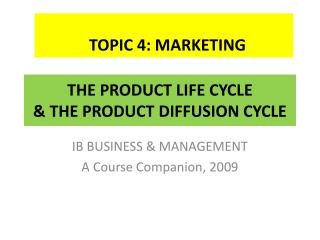 THE PRODUCT LIFE CYCLE & THE PRODUCT DIFFUSION CYCLE
