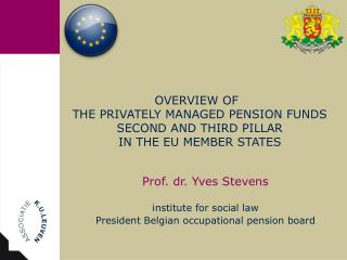 OVERVIEW OF  THE PRIVATELY MANAGED PENSION FUNDS  SECOND AND THIRD PILLAR  IN THE EU MEMBER STATES