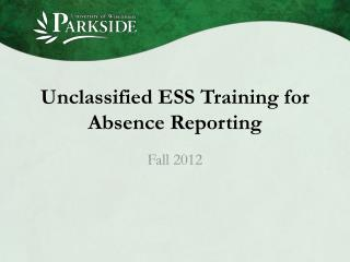 Unclassified ESS Training for Absence Reporting