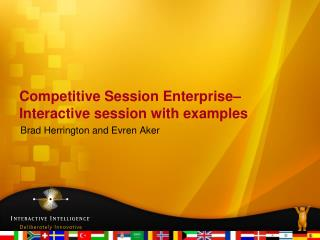 Competitive Session Enterprise– Interactive session with examples