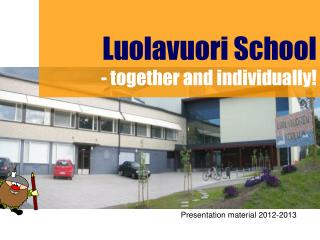 Luolavuori School                     - together and individually!