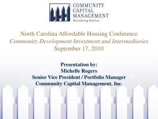 Presentation by: Michelle Rogers Senior Vice President / Portfolio Manager
