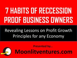 7 HABITS OF RECCESSION PROOF BUSINESS OWNERS