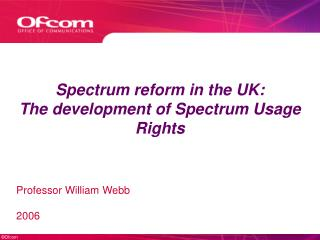 Spectrum reform in the UK: The development of Spectrum Usage Rights
