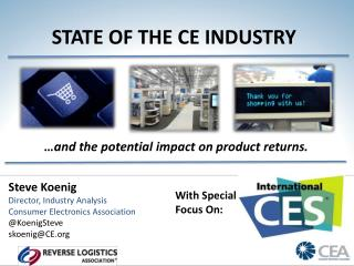 STATE OF THE CE INDUSTRY