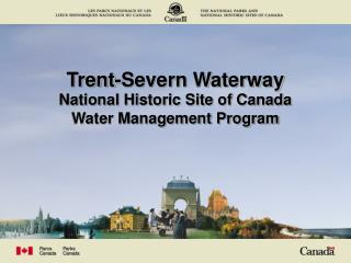 Trent-Severn Waterway National Historic Site of Canada Water Management Program