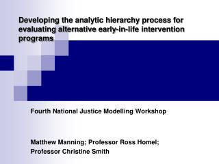 Developing the analytic hierarchy process for evaluating alternative early-in-life intervention programs