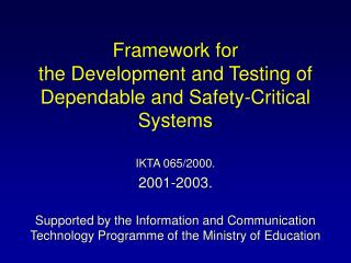 Framework for  the Development and Testing of Dependable and Safety-Critical Systems