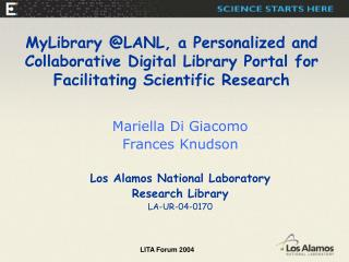 Mariella Di Giacomo Frances Knudson Los Alamos National Laboratory  Research Library LA-UR-04-0170