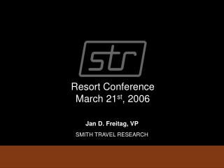 Resort Conference March 21 st , 2006