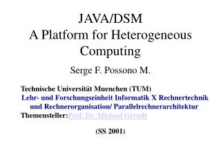 JAVA/DSM A Platform for Heterogeneous Computing