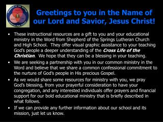 Greetings to you in the Name of our Lord and Savior, Jesus Christ!