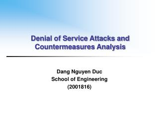 Denial of Service Attacks and Countermeasures Analysis