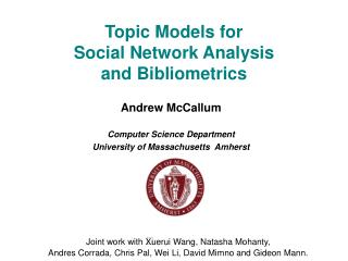 Topic Models for Social Network Analysis  and Bibliometrics