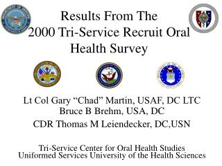Results From The 2000 Tri-Service Recruit Oral Health Survey