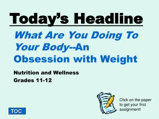 What Are You Doing To Your Body-- An Obsession with Weight
