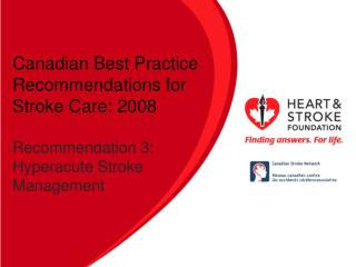 Canadian Best Practice Recommendations for Stroke  Care: 2008 Recommendation 3: