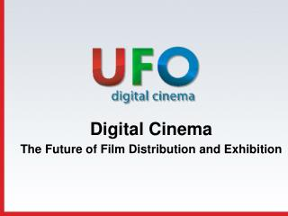 Digital Cinema  The Future of Film Distribution and Exhibition