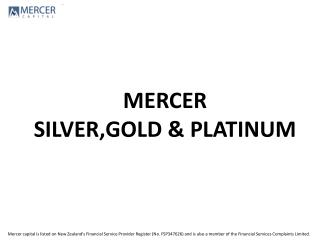 MERCER  SILVER,GOLD & PLATINUM