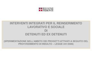 INTERVENTI INTEGRATI PER IL REINSERIMENTO  LAVORATIVO E SOCIALE  DI  DETENUTI ED EX DETENUTI