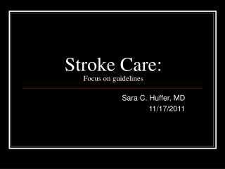 Stroke Care: Focus on guidelines