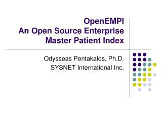 OpenEMPI An Open Source Enterprise Master Patient Index