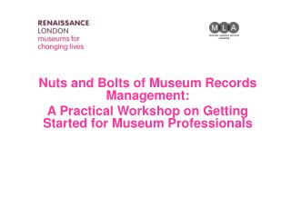 Nuts and Bolts of Museum Records Management: