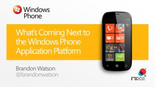 What's  C oming  N ext  to the Windows Phone Application Platform