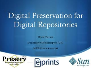 Digital Preservation for  Digital Repositories