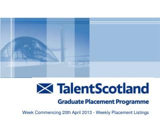 Week Commencing 20th April 2013 - Weekly Placement Listings