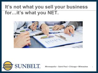It's not what you sell your business for…it's what you NET.