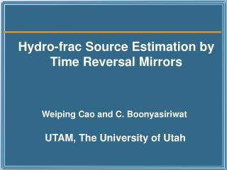 Hydro-frac Source Estimation by Time Reversal Mirrors