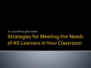 Strategies for Meeting the Needs of All Learners in Your Classroom