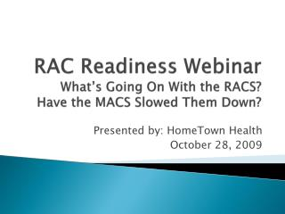 RAC Readiness Webinar What's Going On With the RACS? Have the MACS Slowed Them Down?