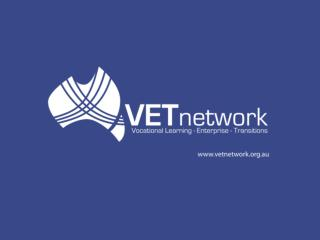 Get to Know you 5 minutes Intro – Name/school Your relationship to teaching VET VET co-ordinator