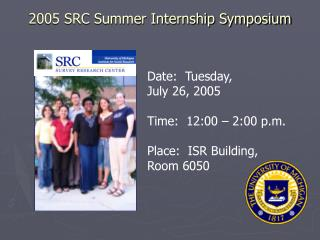 2005 SRC Summer Internship Symposium
