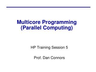 Multicore Programming  (Parallel Computing)