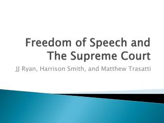 Freedom of Speech and The Supreme Court