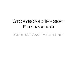 Storyboard Imagery Explanation