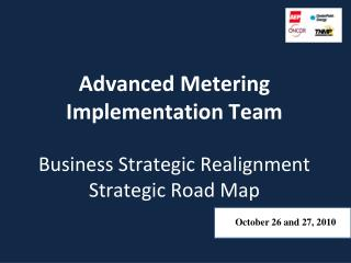 Advanced Metering Implementation Team Business Strategic Realignment Strategic Road Map