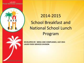 Developed By:   Menu and Compliance, July 2014 LAUSD  Food Services Division