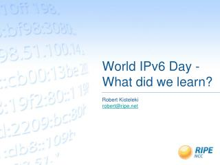 World IPv6 Day - What did we learn?