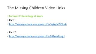 The Missing Children Video Links